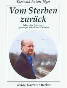 Theobald Robert Jäger: Vom Sterben zurück