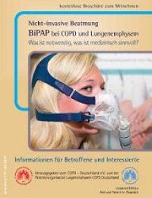 Patientenratgeber: Nicht-invasive Beatmung BiPAP bei COPD und Lungenemphysem – was ist notwendig, was ist medizinisch Sinnvoll?