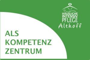 """Vorstellung des neuen Kompetenzpartners """"ALS Kompetenz Zentrum - Häusliche Intensiv Pflege Althoff GmbH"""""""