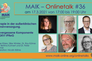 """MAIK-Onlinetalk """"Therapie in der außerklinischen Intensivversorgung. Die vergessene Komponente im GKV-IPReG"""""""