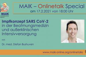 """MAIK Onlinetalk: """"Impfkonzept SARS CoV-2 in der Beatmungsmedizin und außerklinischen Intensivversorgung"""""""