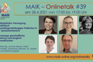 """MAIK-Onlinetalk #39 """"Interdisziplinäre Versorgung außerklinisch intensivpflegeabhängiger Patienten in einer Spezialambulanz. Lebenslange ganzheitliche Begleitung neurologisch Schwerstkranker"""""""