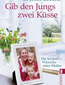 Gib den Jungs zwei Küsse – Die letzten Wünsche einer Mutter
