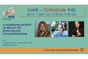 """MAIK Onlinetalk """"In Ausbildung und Beruf als Mensch mit Beatmung und Schwerbehinderung"""""""